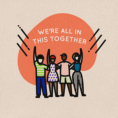 "illustration of a group of people with the words ""we're all in this together"""